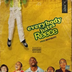 A-Reece-Everybody-Hates-Reece-Mp3-Download