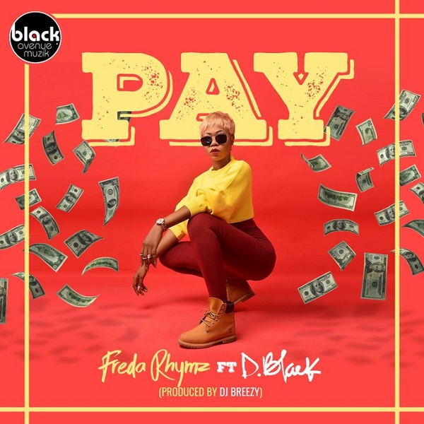 Freda Rhymz – Pay ft. D-Black