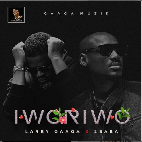 "Larry Gaaga – ""Iworiwo"" ft. 2Baba"