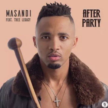 Masandi ft Thee Legacy – After Party