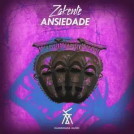 Zakente – Ansiedade (Original Mix)