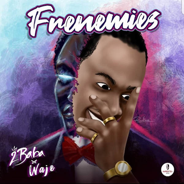 2Baba – Frenemies ft. Waje