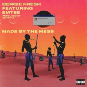 Bergie Fresh ft Emtee – Made By The Mess