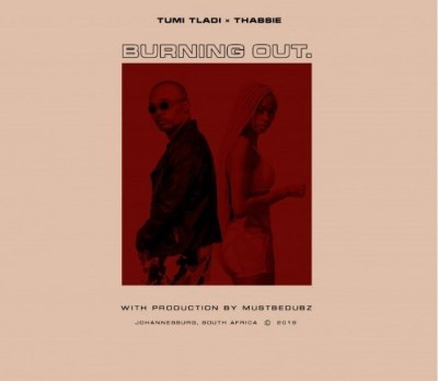 Tumi Tladi – Burning Out ft. Thabsie