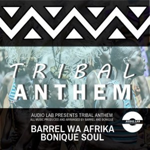 Bonique-Soul, Barrel Wa Afrika – Tribal Anthem (Original Mix)