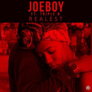 Joeboy ft Triple N – Realest