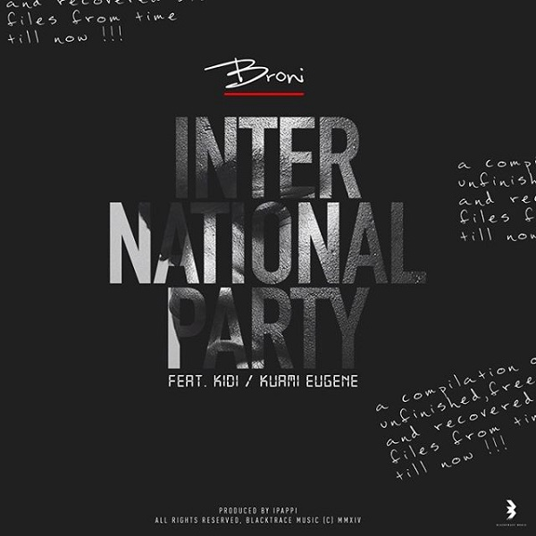 Broni – International Party ft. KiDi, Kuami Eugene