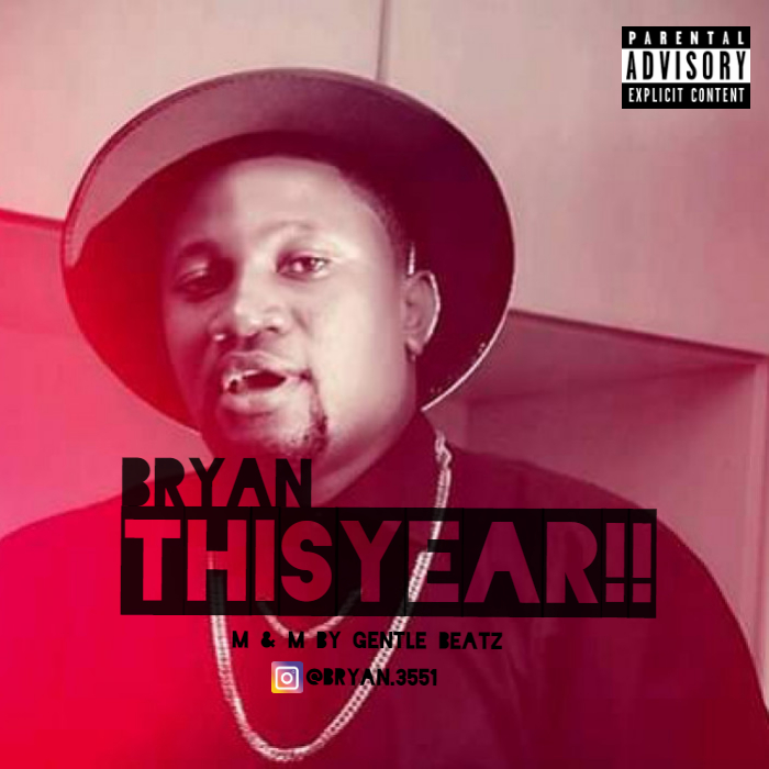 Bryan - This Year (Prod by Gentle Beatz) - Made with PosterMyWall (1)