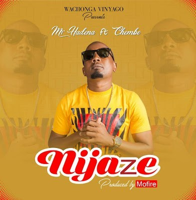 "Mr Hadena ft Chembe – ""Nijaze"""