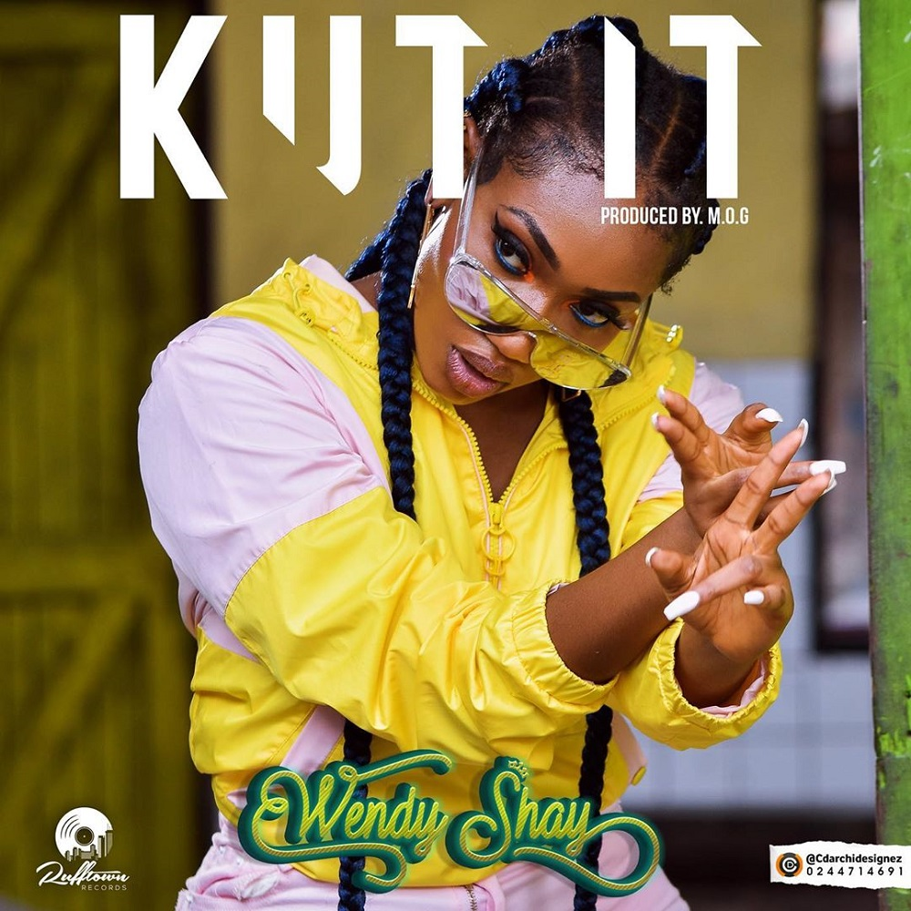 Wendy Shay – Kut It