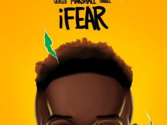 Chris Marshall ft. Justin Quiles & Kizz Daniel – iFear