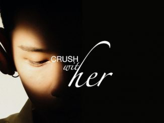 With HER, Crush,